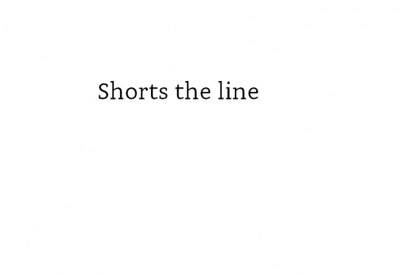 shorts the line